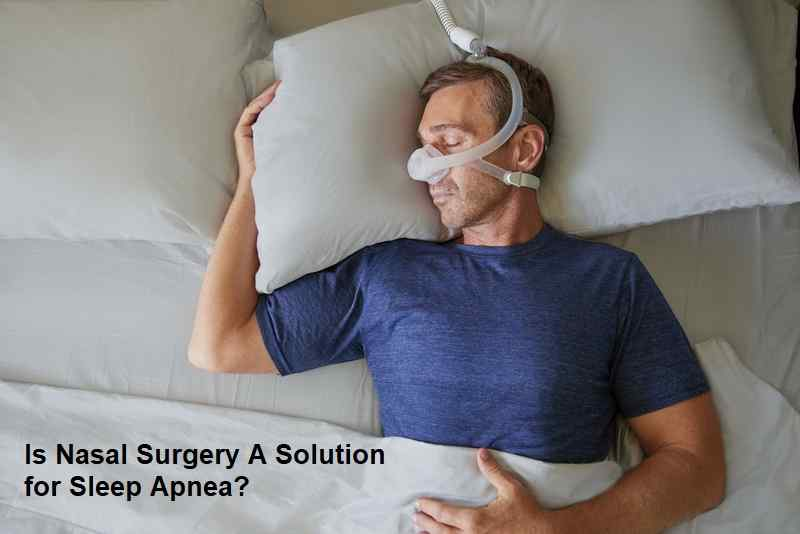 Is Nasal Surgery A Solution for Sleep Apnea